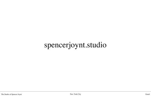 Screenshot of the homepage of the minimal website The Studio of Spencer Joynt, published on The Gallery on the 2019-06-30 and tagged with the tags portfolio, minimal, serif