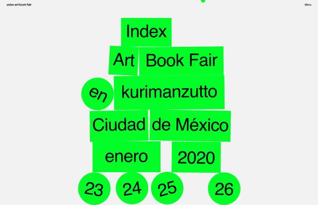 Screenshot of the homepage of the minimal website Index Art Book Fair @ kurimanzutto, published on The Gallery on the 2020-01-14 and tagged with the tags brutal, interactive, green, fun, sans serif, event
