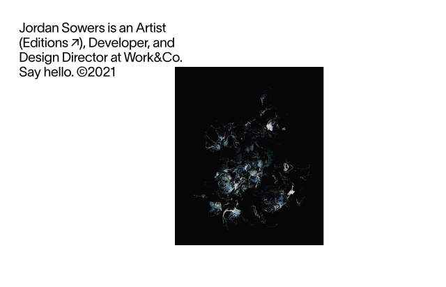 Screenshot of the homepage of the minimal website Jordan Sowers, published on The Gallery on the 2021-02-25 and tagged with the tags personal, onepage, minimal, sans serif